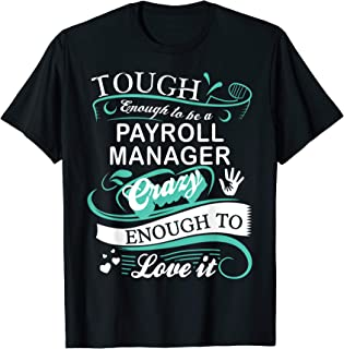 Tough Enough Payroll Manager Funny Inspirational Quotes Gift T-Shirt