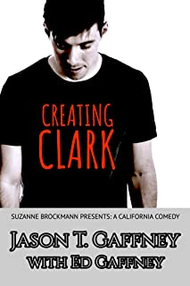 Creating Clark: Suzanne Brockmann Presents: A California Comedy, #1