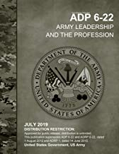 Army Doctrine Publication ADP 6-22 Army Leadership and the Profession July 2019