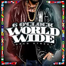 6 O' Clock Worldwide [Explicit]