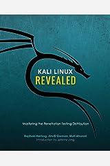 Kali Linux Revealed: Mastering the Penetration Testing Distribution Paperback