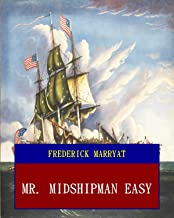 Mr. Midshipman Easy (Unabridged) (ANNOTATED) (Great Classic Work Selected)