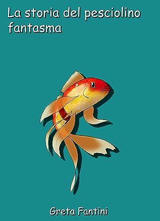 La storia del pesciolino fantasma