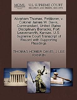 Abraham Thomas, Petitioner, V. Colonel James W. Davis, Commandant, United States Disciplinary Barracks, Fort Leavenworth, ...