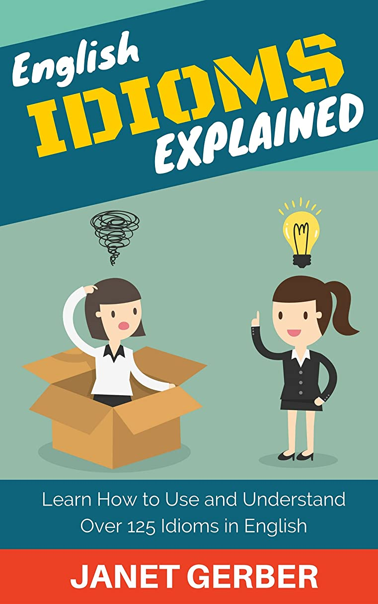 ピットブリーフケースエンドテーブルEnglish Idioms Explained: Learn How to Use and Understand 125 Idioms in English (English Edition)