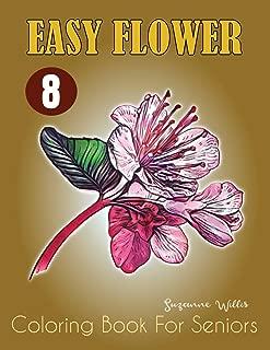 Easy Flower Coloring Book for Seniors: Flower Coloring Book Seniors Adults Large Print Easy Coloring (flowers coloring books for adults relaxation Vol.8)