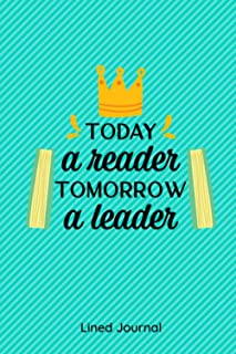 Today A Reader Tomorrow A Leader: Blank Lined Journal/Inspirational Quote/Calligraphy