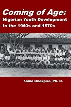 Coming of Age: Nigerian Youth Development in the 1960s and 1970s