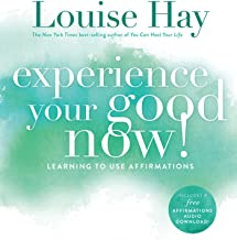 Experience Your Good Now!