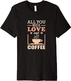 and Coffee Premium T-Shirt