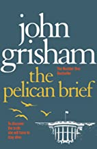 The Pelican Brief: The compelling classic from the No 1. bestselling master of the legal thriller (English Edition)