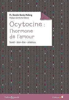 Ocytocine : l'hormone de l'amour : Ses effets sur notre santé et notre comportement