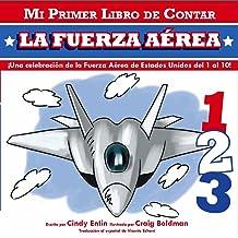 Mi Primer Libro De Contar La Fuerza Aerea (Mi Primer Libro De Contar / My First Counting Book) (Spanish Edition)
