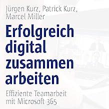 Erfolgreich digital zusammenarbeiten: Effiziente Teamarbeit mit Microsoft 365
