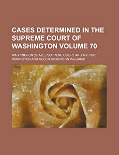 Cases Determined in the Supreme Court of Washington Volume 70
