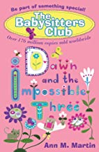 Dawn and the Impossible Three (New Babysitters Club 2010) by Ann M. Martin (24-Oct-2013) Paperback