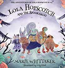 Lola Hopscotch and the Spookaroo (The Adventures of Lola Hopscotch)