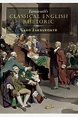 Farnsworth's Classical English Rhetoric Kindle Edition