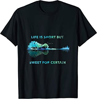 Life Is Short But Sweet for Certain Tshirt Men, Women Gift