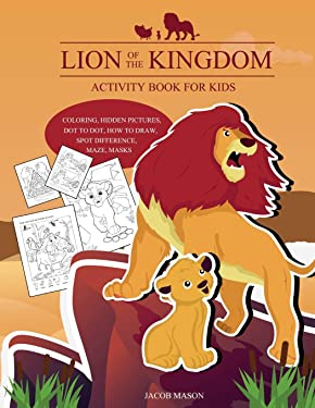 Lion Of The Kingdom Activity Book For Kids: Coloring, Hidden Pictures, Dot To Dot, How To Draw, Spot Difference, Maze, Masks (Activity Kids)