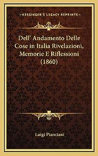 Dell' Andamento Delle Cose in Italia Rivelazioni, Memorie E Riflessioni (1860)