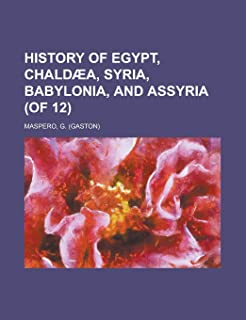 History of Egypt, Chald]a, Syria, Babylonia, and Assyria, Volume 8 (of 12)