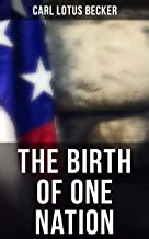 The Birth of One Nation: The Beginnings of the American People, The Eve of the Revolution, The Declaration of Independence—A Study in the History of Political Ideas
