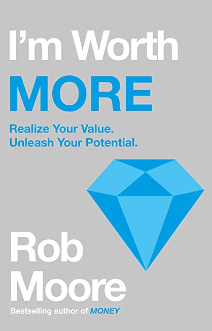 I'm Worth More: Realize Your Value. Unleash Your Potential (English Edition)