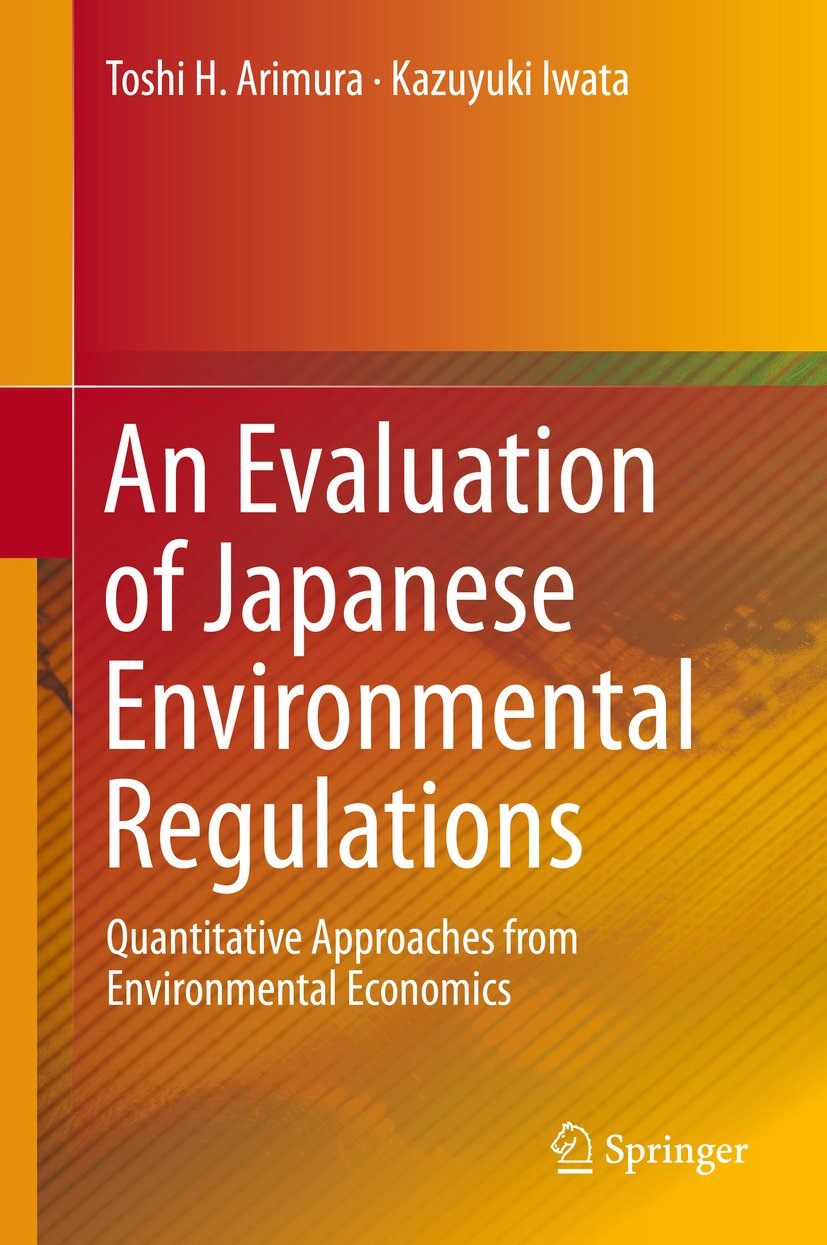 An Evaluation of Japanese Environmental Regulations: Quantitative Approaches from Environmental Economics