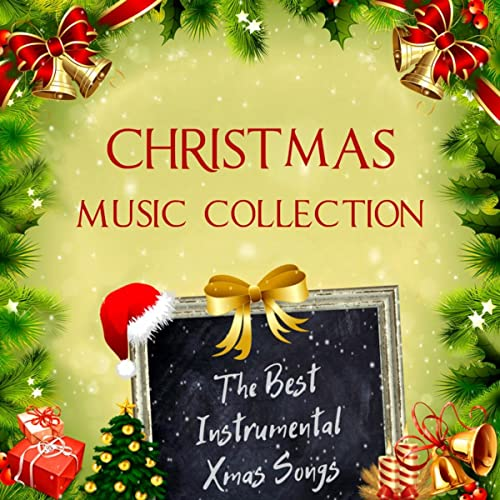 Best Christmas Music.Christmas Music Collection The Best Instrumental Xmas