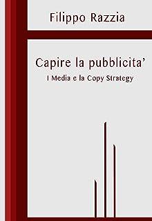 Capire la pubblicità: I Media e la Copy Strategy (Italian Edition)