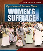 Questions and Answers About Women's Suffrage (Eye on Historical Sources)