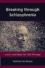 Breaking through Schizophrenia (New Imago)