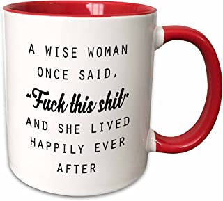 Best 3dRose A Wise Woman Once Said Fuck This Shit And She Lived Happily Ever After Mug, 11 oz, Red Review