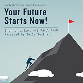 Early Bird Executives Presents... Your Future Starts Now! (Volume 1)