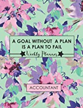 A Goal without a Plan is a Plan to Fail, Accountant Weekly Planner: Accountant Gifts