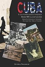 Cuba y los fotógrafos viajeros: Desde 1841 a la actualidad)