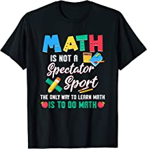 Math Is Not A Spectator Sport Tshirt - Funny Math Lover Gift T-Shirt