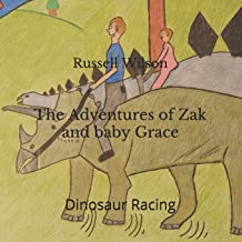 The Adventures of Zak and Baby Grace (Dinosaur Racing)