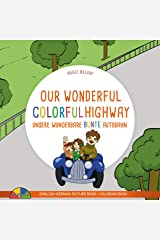 Our Wonderful Colorful Highway - Unsere Wunderbare Bunte Autobahn: Bilingual Children's Picture Book English-German (Kids Learn German 7) Kindle Edition