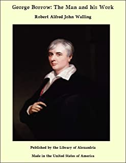 George Borrow: The Man and his Work (English Edition)