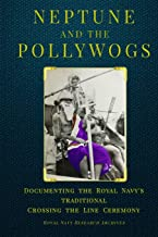 Neptune and the Pollywogs: Documenting the Royal Navy's Traditional Crossing the Line Ceremony