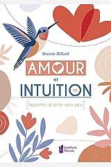 Amour et Intuition: Apprenez à aimer sans peur Paperback