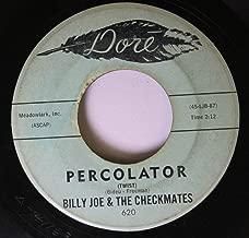 BILLY JOE & THE CHECKMATES 45 RPM Percolator / Round & Round & Round & Round