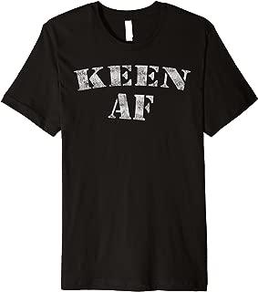 Funny Retro Keen AF T Shirt Gag Gift Funny Saying