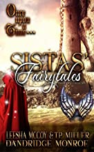 Sistas' Fairytales: A Paranormal Collection (Once Upon A Time... Book 1)