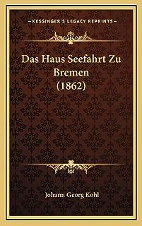 Das Haus Seefahrt Zu Bremen (1862)