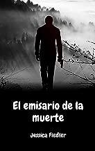 El emisario de la muerte: Thriller (Spanish Edition)