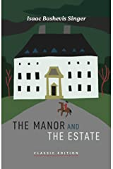 The Manor and The Estate (Isaac Bashevis Singer: Classic Editions) Kindle Edition