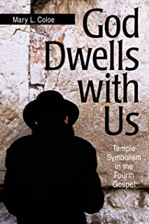 God Dwells with Us: Temple Symbolism in the Fourth Gospel (Scripture)